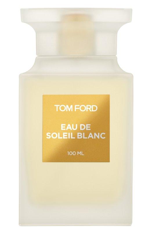 Tom Ford | Бесцветный Туалетная вода Eau de Soleil Blanc Tom Ford | Clouty